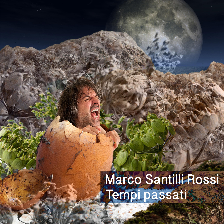 Tempi passati - Marco Santilli Rossi